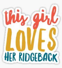 This girl loves her Ridgeback  Sticker
