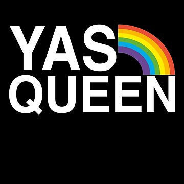 Yas Queen by TshirtsLIVE