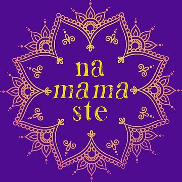 Yoga Shirt for Mothers Namaste - NaMAMAste! by solidsauce