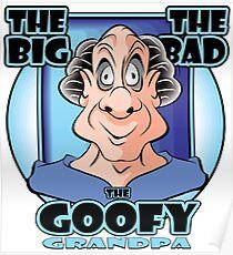THE BIG THE BAD THE GOOFY GRANDPA Poster