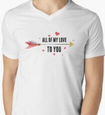 All Of My Love To You - Cute Inspirational Text Quote T-Shirt