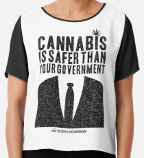 Cannabis is Safer Than Your Government Chiffon Top