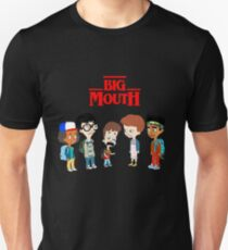 Big Mouth,Stranger things T-Shirt