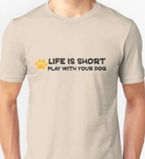 Life is short play with your dog Slim Fit T-Shirt