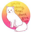 """""""Don't Give Up"""" Encouraging Arctic Fox by thelatestkate"""