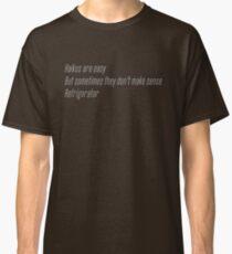 Cisco Ramon's Haiku is Easy Shirt Classic T-Shirt