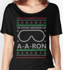 Ya Done Messed Up A-A-Ron Women's Relaxed Fit T-Shirt