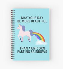 May Your Day Be More Beautiful Than A Unicorn Farting Rainbows Spiral Notebook