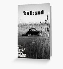 The Godfather Take Cannoli Greeting Card