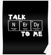 Talk Nerdy To Me Funny Science Chemistry Poster