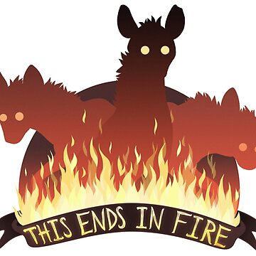 This ends in fire by Zelaphas