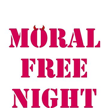 Moral free night by BeMyGoodTime