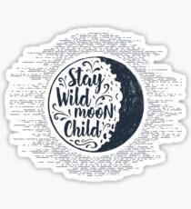 """""""Stay Wild Moon Child"""" Full Moon Sticker"""