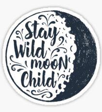 Stay Wild Moon Child Full Moon Sticker