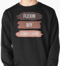 Flexin My Complexion - Melanin Pride Pullover