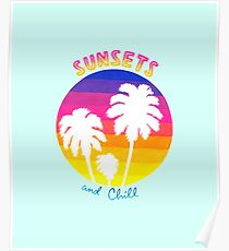 Sunsets and Chill Poster
