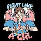 Fight Like A Girl - Chun Li (Street Fighter) by Seignemartin