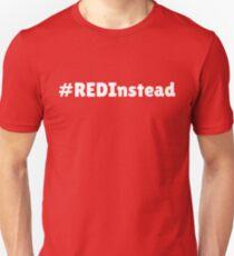#RedInstead Unisex T-Shirt