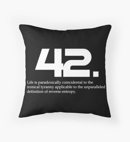 The meaning of life is 42 - Hitchhiker's Guide to the Galaxy Throw Pillow