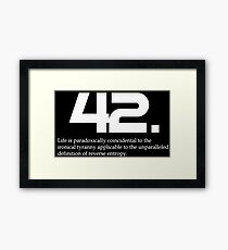 The meaning of life is 42 - Hitchhiker's Guide to the Galaxy Framed Print