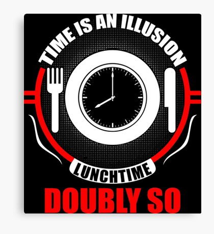 Time is an Illusion, Lunchtime doubly so - Hitchhiker's Guide to the Galaxy Canvas Print