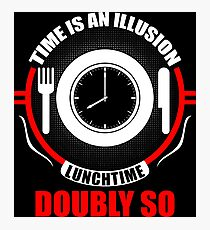 Time is an Illusion, Lunchtime doubly so - Hitchhiker's Guide to the Galaxy Photographic Print