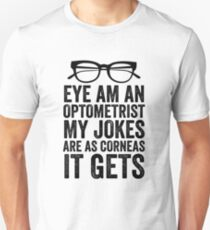 Eye Am An Optometrist With Glasses Unisex T-Shirt