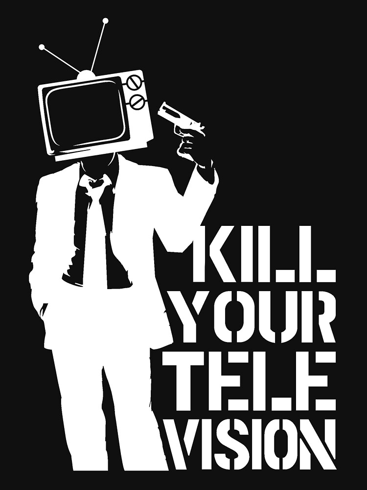 Kill your Television Anonymous by ThatMerchStore