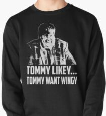 Chris Farley Tommy likey Tommy want wingy  Pullover