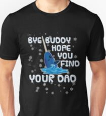 Bye Buddy Hope You Find Your Dad Gifts Merchandise Redbubble