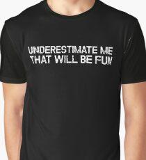 Camiseta gráfica Subestimarme que sea divertida Cita divertida