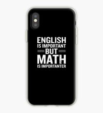English Is Important But Math Is Importanter Funny iPhone Case
