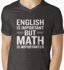 English Is Important But Math Is Importanter Funny Men's V-Neck T-Shirt