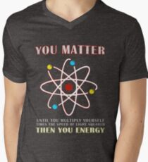 You Matter Than You Energy Funny Science Geek Quote Men's V-Neck T-Shirt