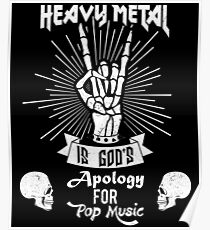 Heavy Metal Music is God's Apology Funny Pun Gift Design Poster