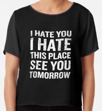 Ich hasse diesen Platz bis morgen lustiges Zitat Chiffontop
