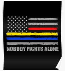 Nobody Fights Alone Fire Police Dispatch Flag Poster