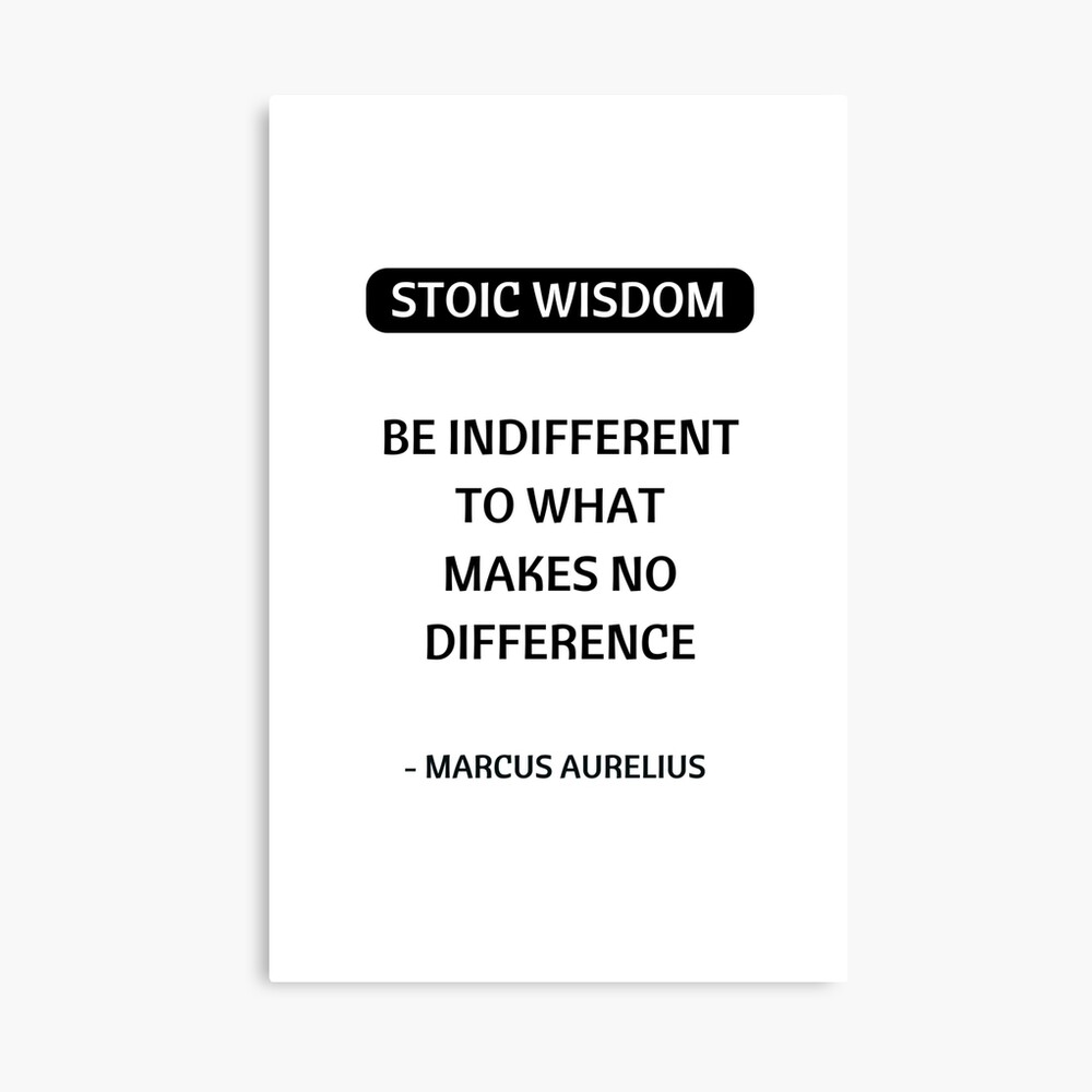 Stoic quotes marcus aurelius philosophical inspiration be indifferent to what makes no difference canvas print
