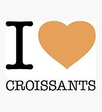 I ♥ CROISSANTS Photographic Print