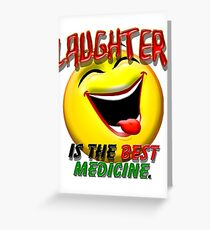 Laughter is the Best Medicine Greeting Card