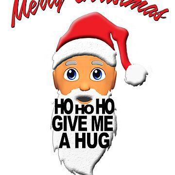 Merry Christmas HO HO HO GIVE ME A HUG by madison20th