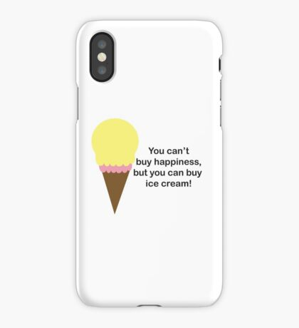 You Can't Buy Happiness (Ice Cream) iPhone Case/Skin