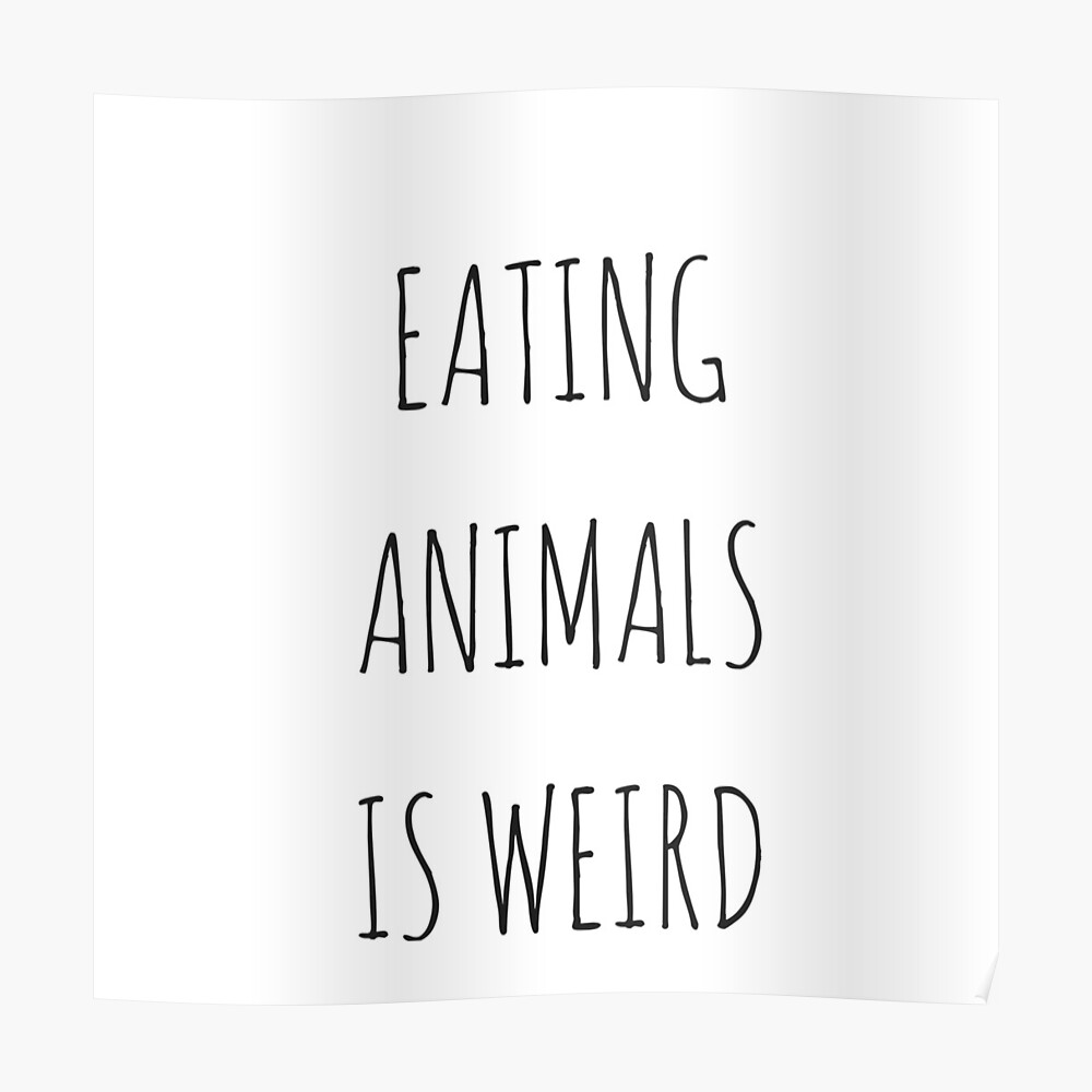 Eating Animals Is Weird Poster