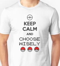 Keep calm and choose wisely Unisex T-Shirt