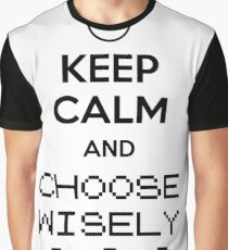 Keep calm and choose wisely Graphic T-Shirt