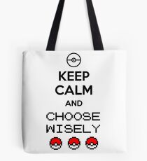 Keep calm and choose wisely Tote Bag