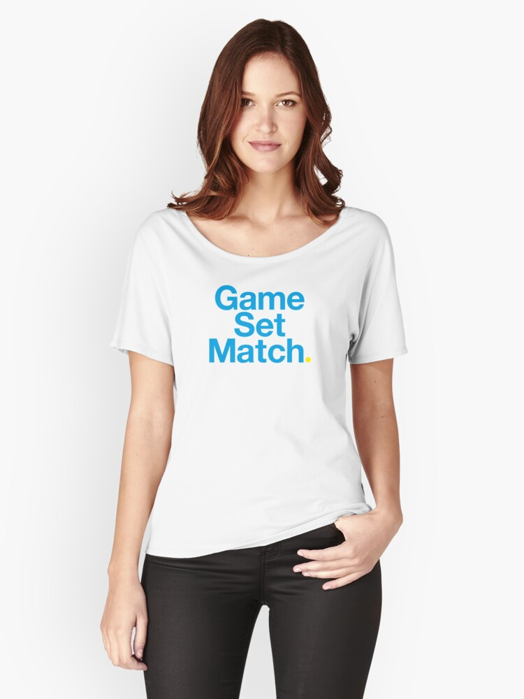 Game, Set, Match. Women's Relaxed Fit T-Shirt Front