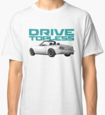 Drive Topless Classic T-Shirt