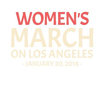Women's March On Los Angeles January 20, 2018 by sigo