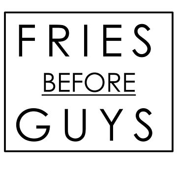 fries before guys by mysooma